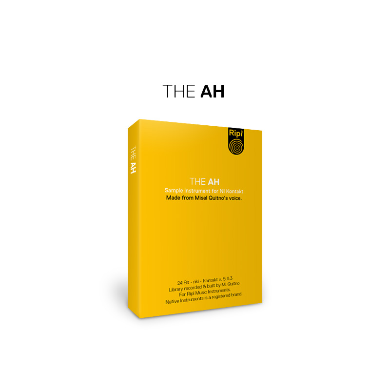 «The Ah» – Ripl Music Instrument for NI Kontakt
